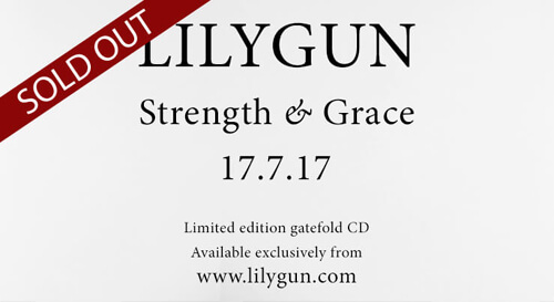 Lilygun's Strength and Grace Album Sold Out